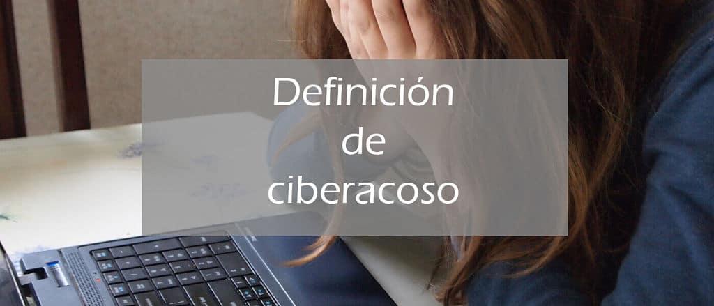 Ciberacoso definicion